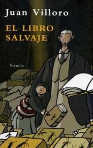 El libro salvaje VILLORO, Juan Editorial Siruela, 2009